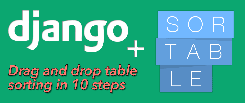 Cover image for Django: How to let user re-order/sort table of content with drag and drop