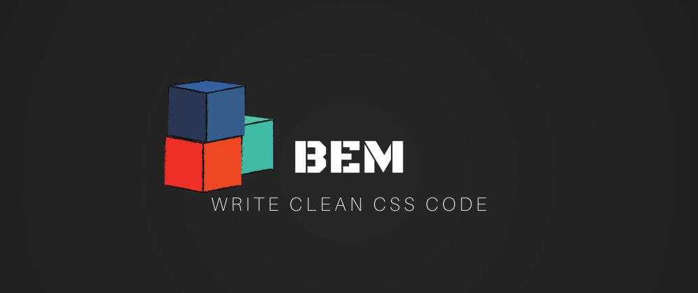 Cover image for Write clean CSS code: An introduction to BEM