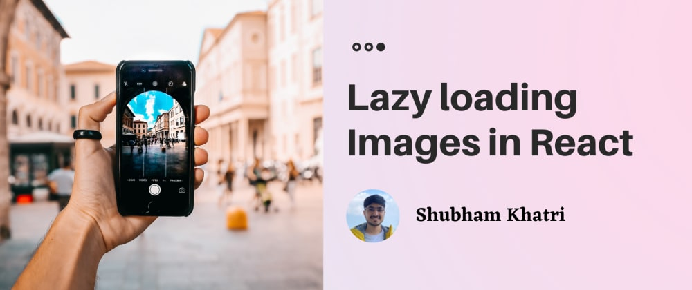 Cover image for Lazy Loading Images in React