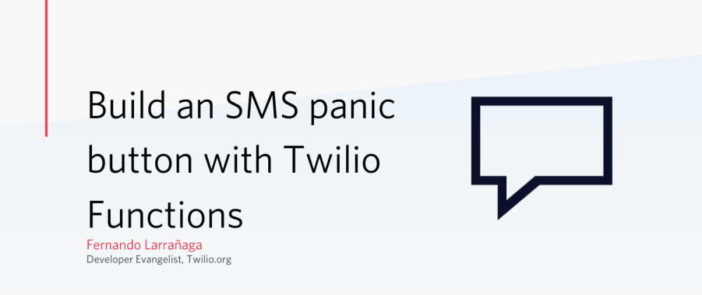 Cover image for Build an SMS Panic Button with Twilio Functions