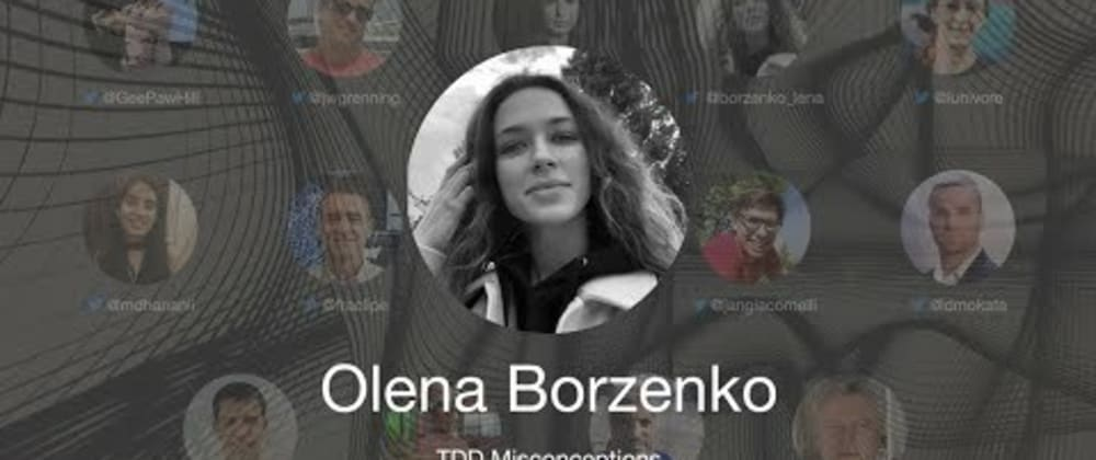 Cover image for TDD Conference 2021 -  TDD Misconceptions - Olena Borzenko