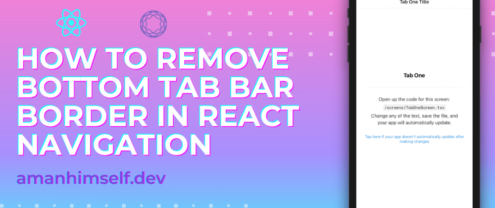 Cover image for How to remove tab bar border in React Navigation