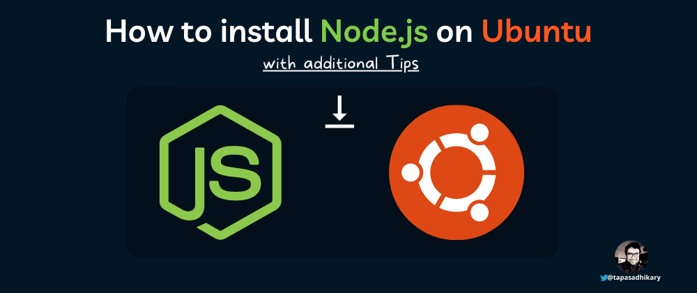 Cover image for How to install, manage Node.js on Ubuntu and additional tips