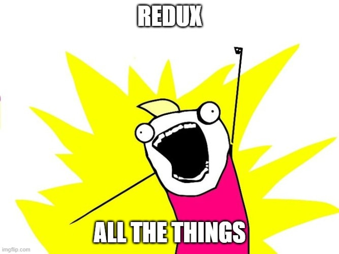 Redux all the things