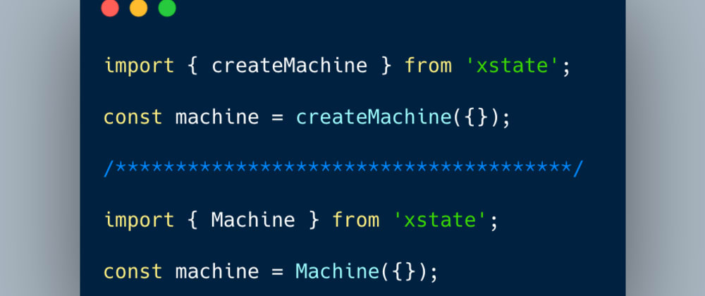 Cover image for XState: What's the difference between Machine and createMachine?