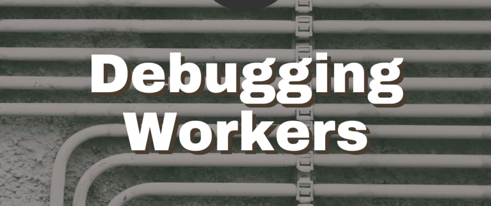 Cover image for Announcing new tools to debug your Cloudflare Workers applications