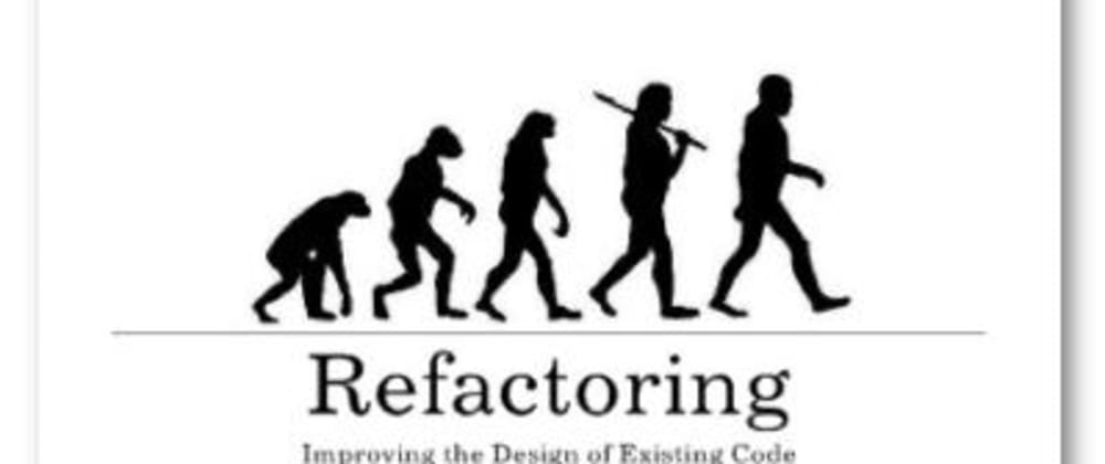 Cover image for Why I hate refactoring