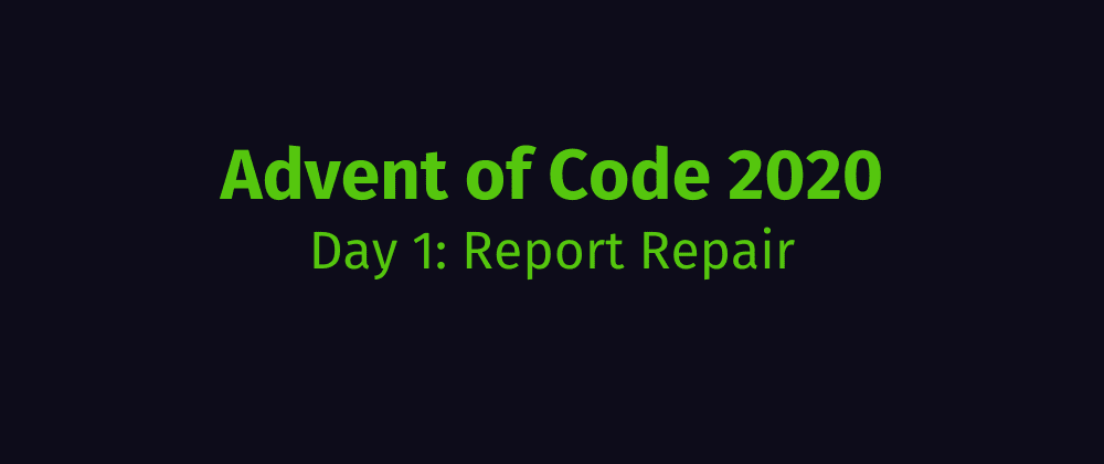 Cover image for Advent of Code 2020 Solution Megathread - Day 1: Report Repair