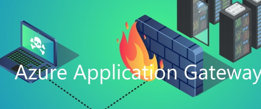 Cover image for Protect your web applications using Azure Application Gateway