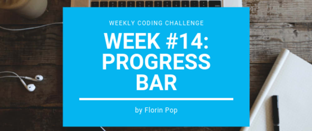 Cover image for Weekly Coding Challenge - Week #14 - Progress Bar