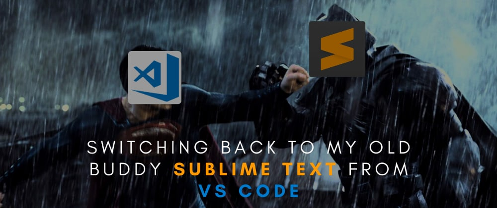 Cover image for Switching back to my old buddy Sublime Text from VS Code 🤷🏻‍♂️