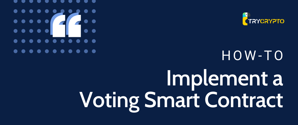 Cover image for How To Implement A Voting Smart Contract
