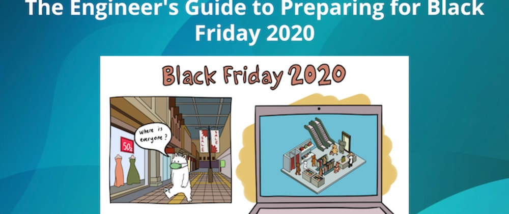 Cover image for The Engineer's Guide to Preparing for Black Friday 2020