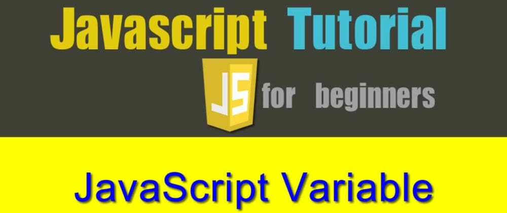 Cover image for JAVASCRIPT VARIABLES