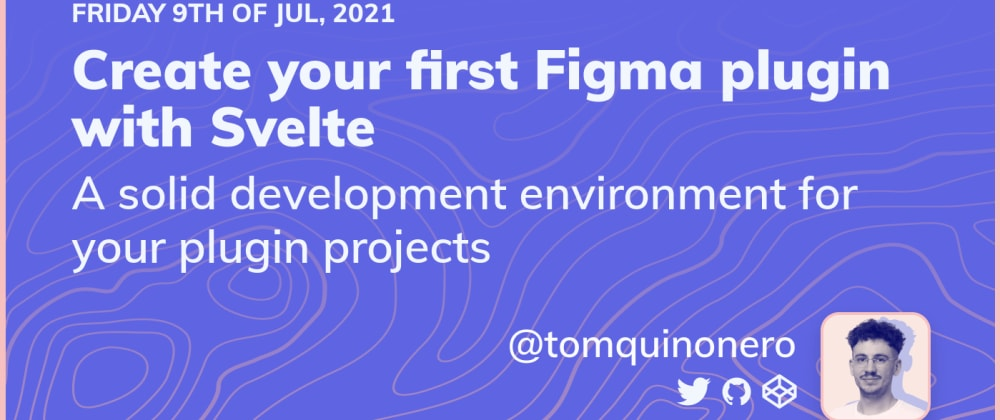 Cover image for Create your first Figma plugin with Svelte