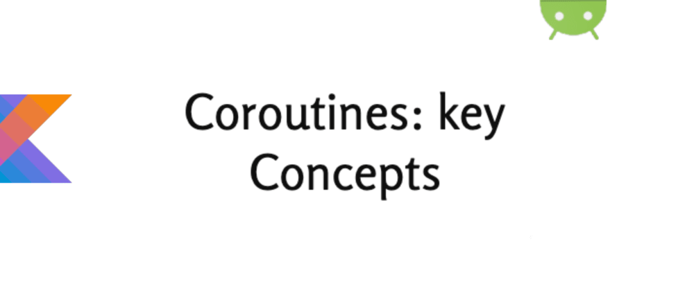 Cover image for Coroutines, key Concepts