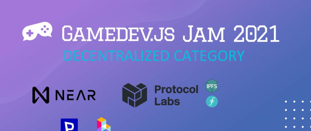 Cover image for Decentralized category in Gamedev.js Jam 2021