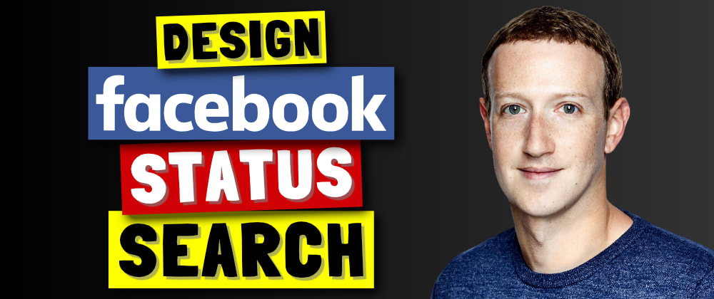 Cover image for Design Facebook Status Search | Twitter Search | System Design & Architecture