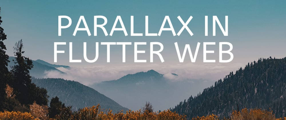 Cover image for Flutter Web and Parallax