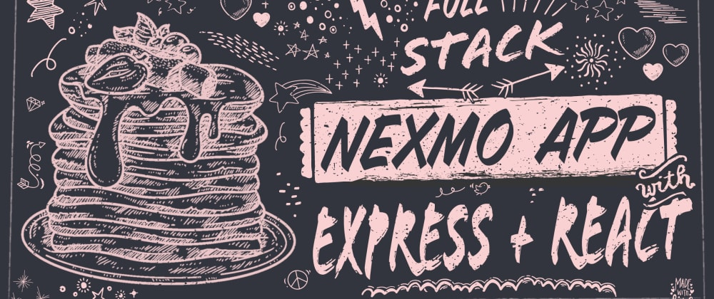 Cover image for Build a Full Stack Nexmo App with Express and React