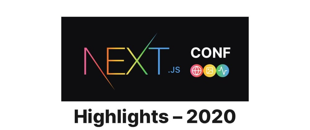 Cover image for Next.js Conf Highlights