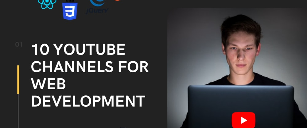 Cover image for 10 YouTube Channels for Learning Web Development