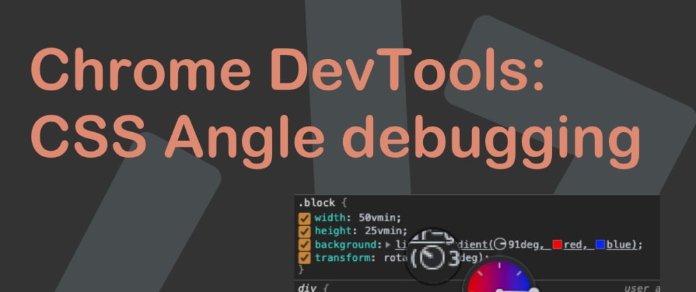 Cover image for Chrome DevTools: CSS Angle debugging