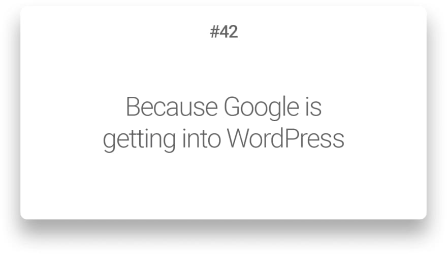 Because Google is getting into WordPress