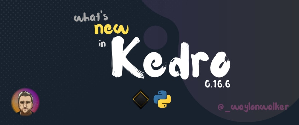 Cover image for What's New in Kedro 0.16.6
