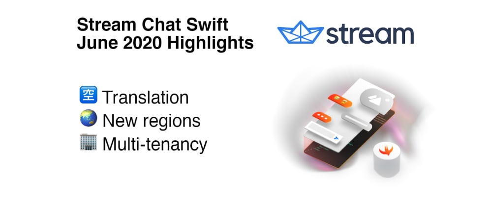 Cover image for Translation, Multi-tenancy, and New Regions - Stream Chat Swift