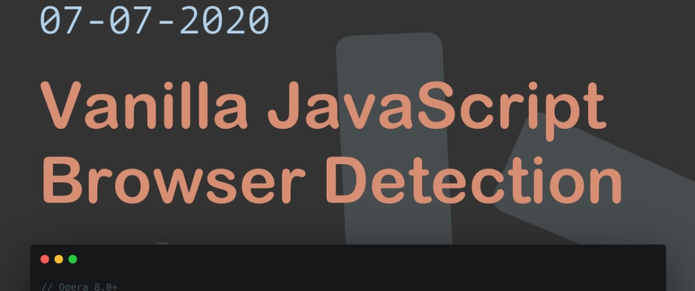 Cover image for Vanilla JavaScript Browser Detection