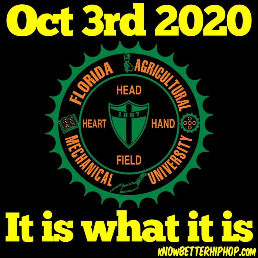 Radio show episode image of the Florida Agricultural and Mechanical University's seal with the words Oct 3rd 2020 It is what it is
