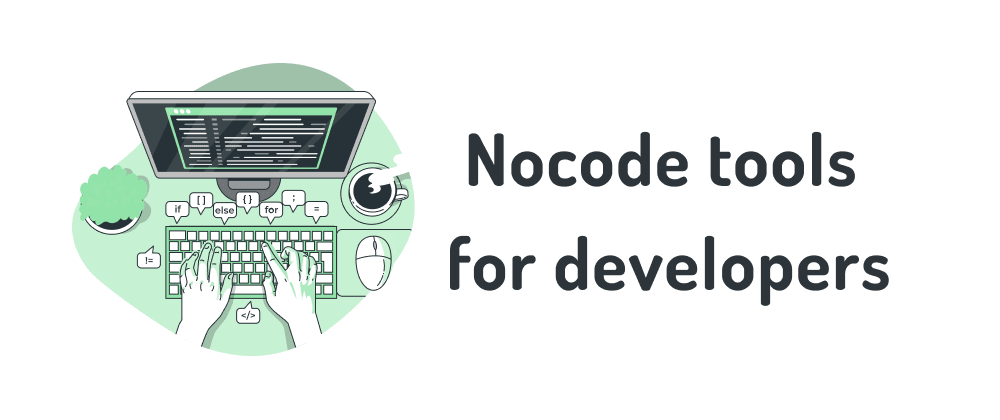 Cover image for A list of actually useful Nocode tools and I am not talking about site builders.