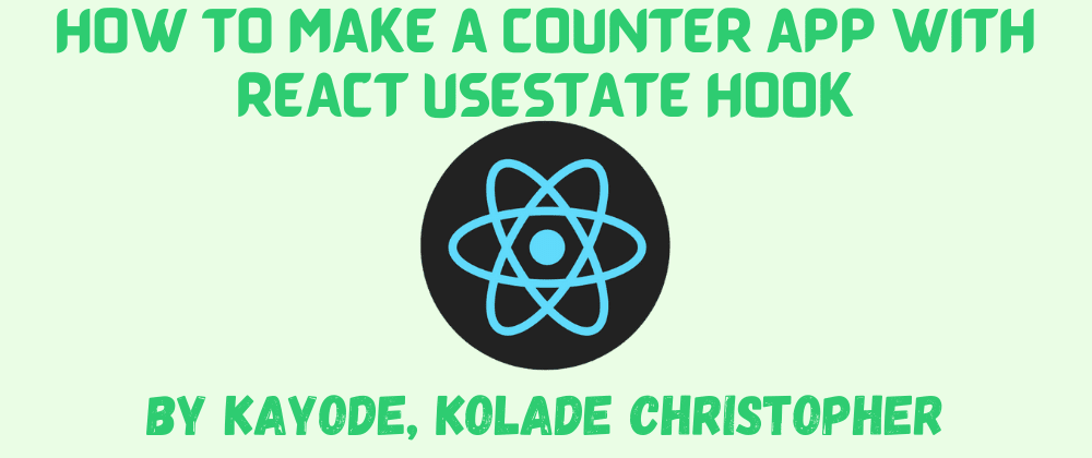 Cover image for HOW TO MAKE A COUNTER APPLICATION WITH REACT USESTATE HOOK