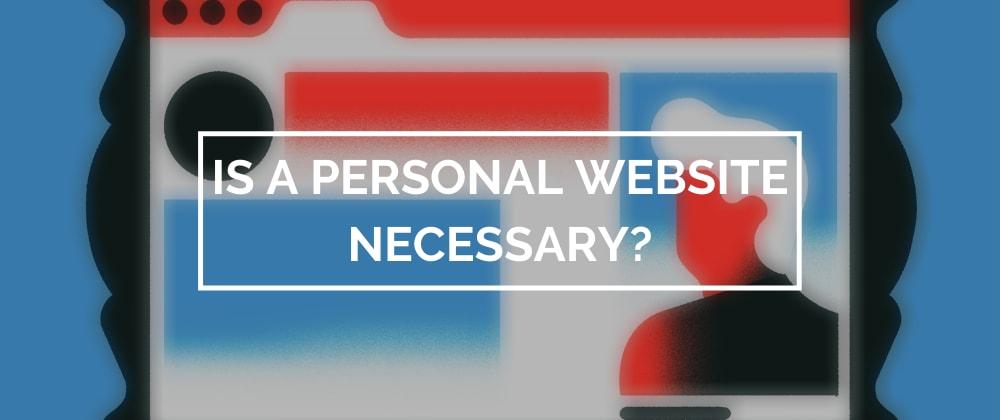 Cover image for Do I NEED a personal website/portfolio?