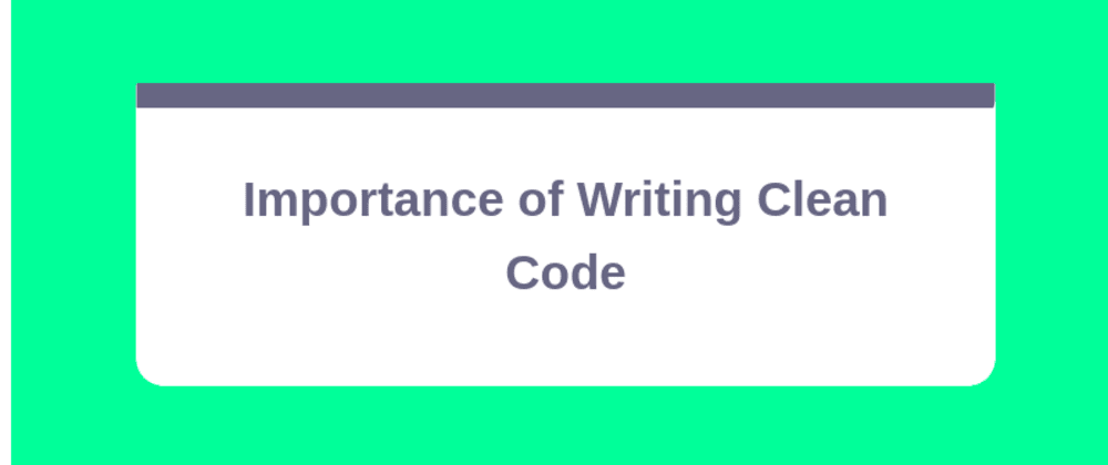 Cover image for Importance of Writing Clean Code