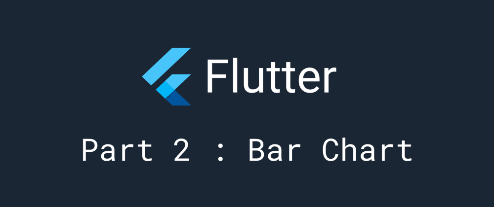 Cover image for Flutter - Create Simple Bar Chart