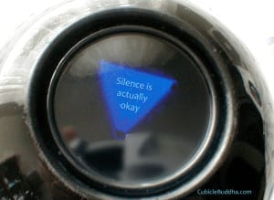 """A fortune-telling magic eight ball that says, """"Silence Is Actually Okay."""""""