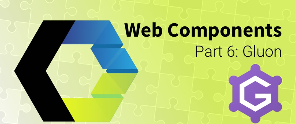 Cover image for Let's Build Web Components! Part 6: Gluon