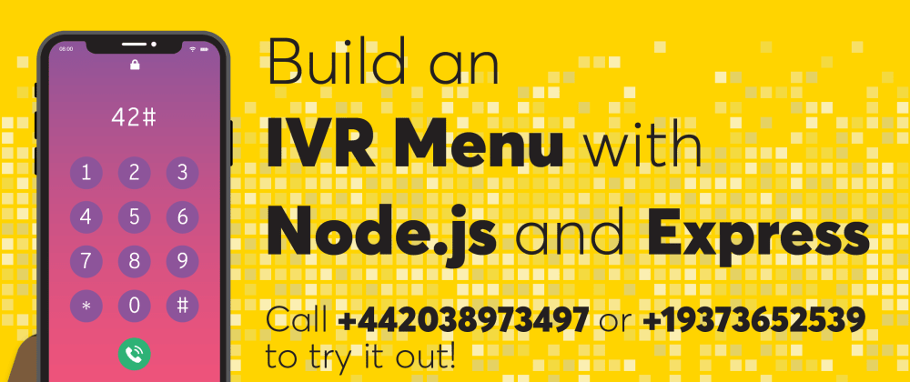 Cover image for Build an Interactive Voice Response Menu using Node.js and Express