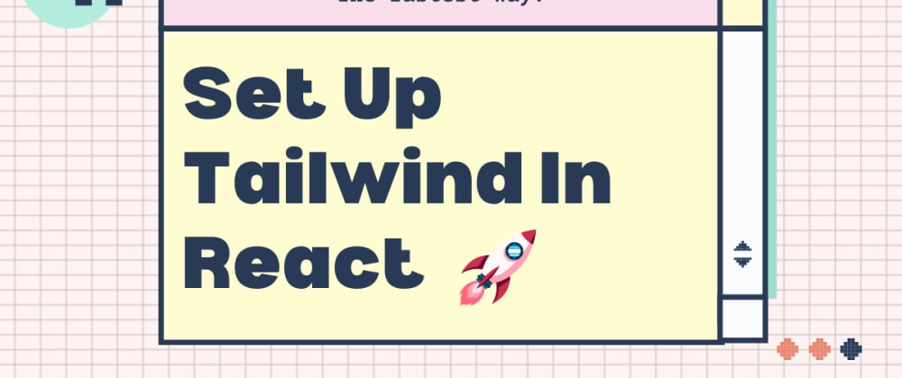 Cover image for Set Up Tailwind In React - The fastest way! 🚀