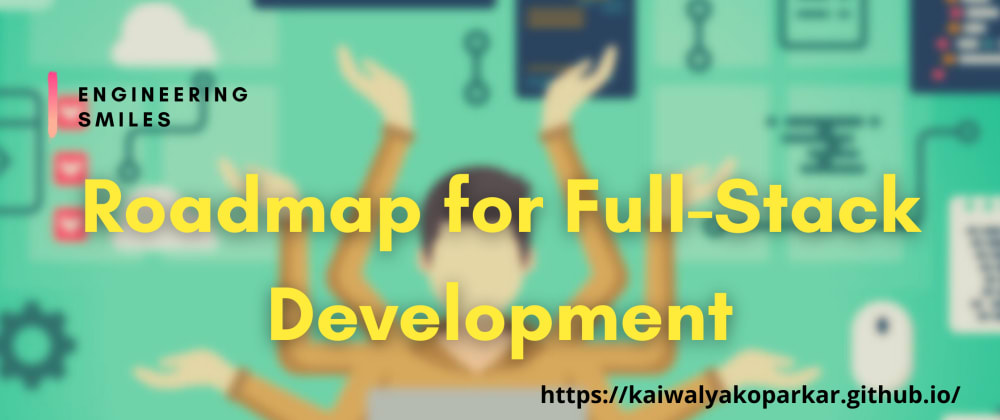 Cover image for 🌏 Roadmap to Full-Stack Development 🌏