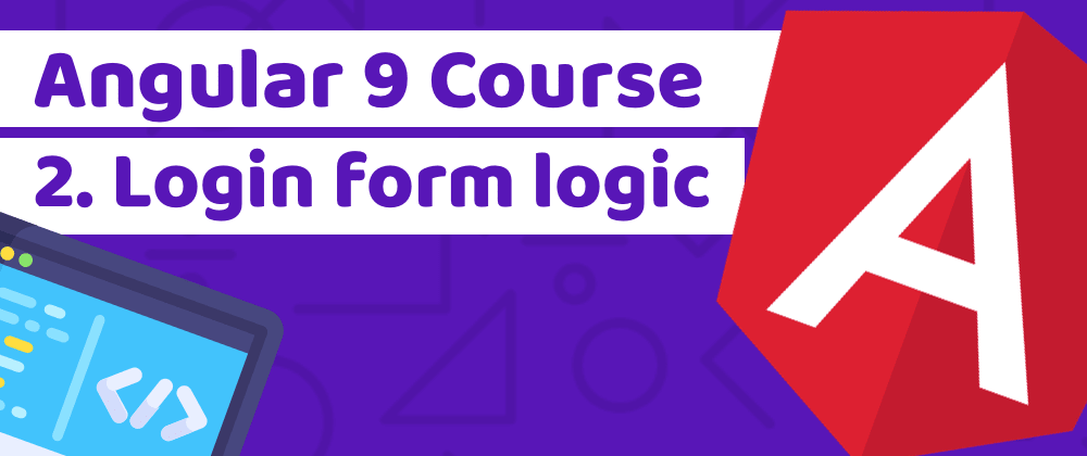 Cover image for Learn Angular 9 with Tailwind CSS by building a banking app - Lesson 2: Login form logic