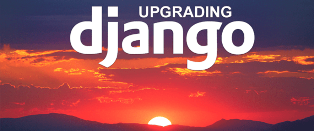 Cover image for A Django Upgrade Guide for Major and Minor Releases