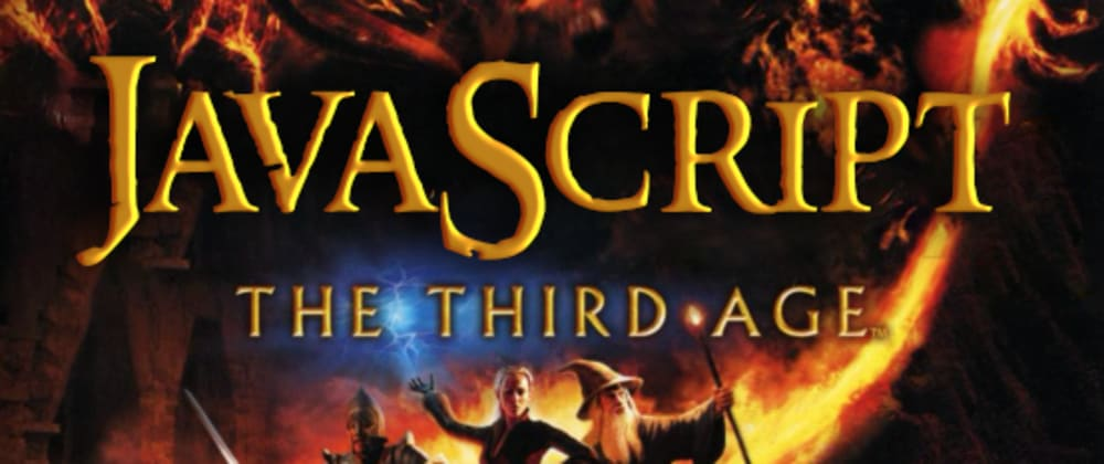 Cover image for The Third Age of JavaScript