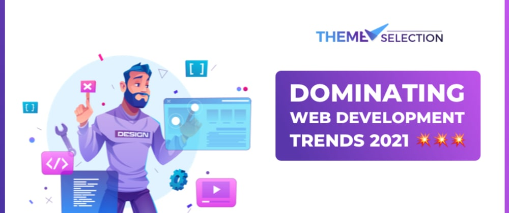 Cover image for Dominating Web Development Trends 2021💥