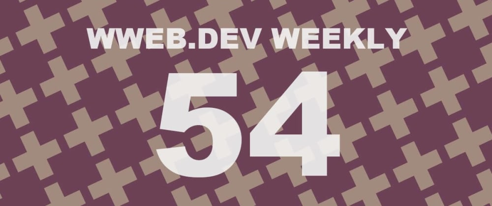 Cover image for Weekly web development update #54