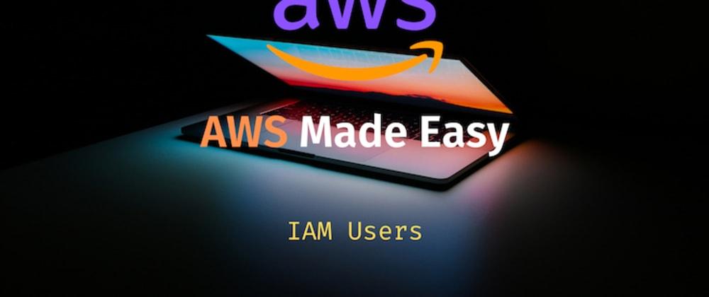 Cover image for AWS IAM User