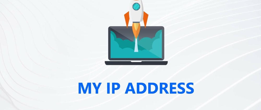 Cover image for WHAT IS MY IP ADDRESS
