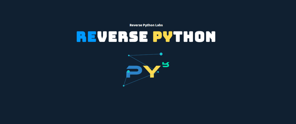 Cover image for Let me introduce you Reverse Python